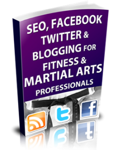 SEO, Facebook, Twitter & Blogging for Fitness and Martial Arts Professionals